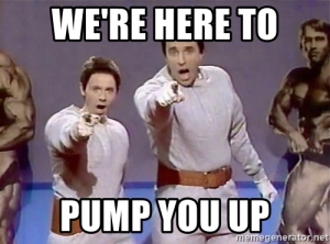 were-here-to-pump-you-up