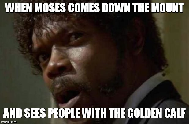 Meme Bible - Exodus 32 (15)
